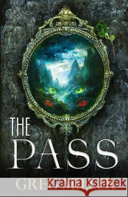 The Pass Greg Miller 9781533567369 Createspace Independent Publishing Platform