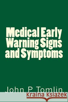 Medical Early Warning Signs and Symptoms John P. Tomlin 9781533691279