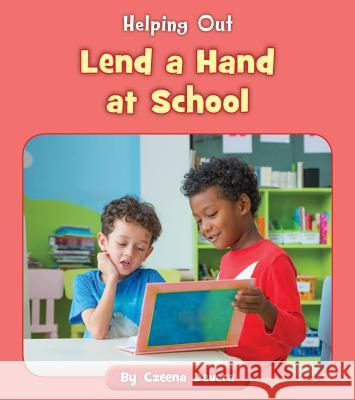 Lend a Hand at School Czeena Devera 9781534149762