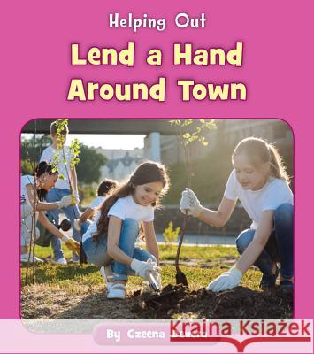 Lend a Hand Around Town Czeena Devera 9781534149779