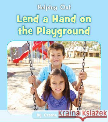 Lend a Hand on the Playground Czeena Devera 9781534149786