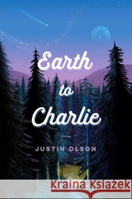 Earth to Charlie Justin Olson 9781534419520