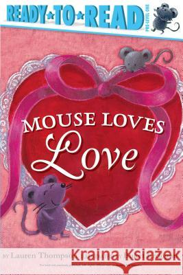 Mouse Loves Love Lauren Thompson Buket Erdogan 9781534421493