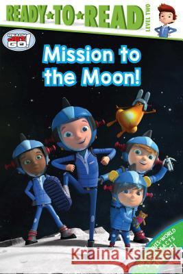 Mission to the Moon! Jordan D. Brown 9781534440494