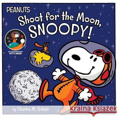 Shoot for the Moon, Snoopy! Charles M. Schulz Jason Cooper Vicki Scott 9781534450639