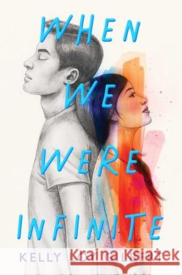 When We Were Infinite Kelly Loy Gilbert 9781534468214
