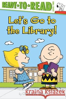 Let's Go to the Library! Charles M. Schulz May Nakamura Robert Pope 9781534469563