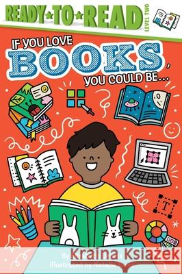 If You Love Books, You Could Be... Elizabeth Dennis Natalie Kwee 9781534471016