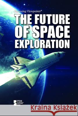 The Future of Space Exploration Avery Elizabeth Hurt 9781534505025