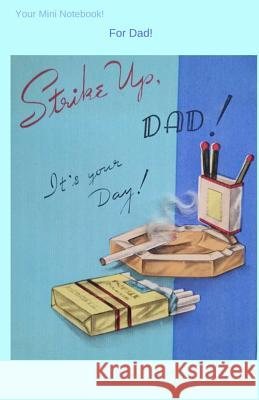 Your Mini Notebook! for Dad!: For Dad, Always Mary Hirose 9781534612143