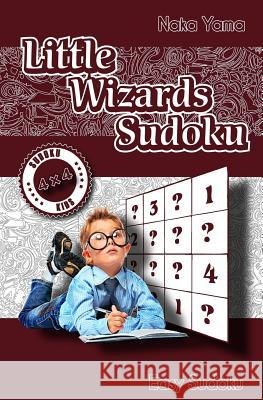 Little Wizards Sudoku: Easy Sudoku Naka Yama Len Grossman 9781534652859
