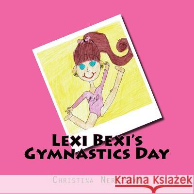 Lexi Bexi's Gymnastics Day Christina Nersesian 9781534736054