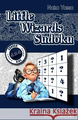 Little Wizards Sudoku: Hard Sudoku Naka Yama Len Grossman 9781534741225