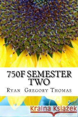 750f Semester Two Ryan Gregory Thomas 9781534758780