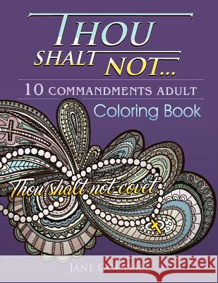 Thou Shalt Not: 10 Commandments Adult Coloring Book Jane Goodall 9781534768482