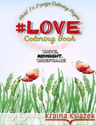 #Love #Coloring Book: #Love Is Coloring Book #1 in the Adult Coloring Book Series Celebrating Love and Friendship (Coloring Books, Coloring Cynthia Van Edwards 9781534828896