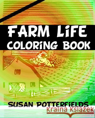 Farm Life Coloring Book Susan Potterfields 9781534832725