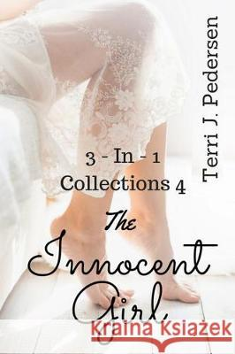 3-In-1 Collections 4 the Innocent Girl Terri J. Pedersen 9781534866935