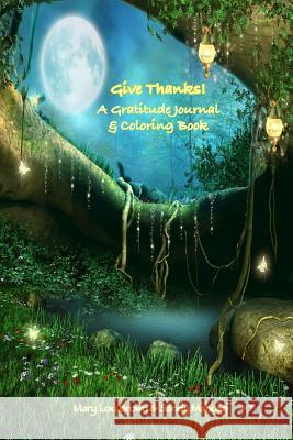 Give Thanks! a Gratitude Journal & Coloring Book Mary Lou Brown Sandy Mahony 9781534872738