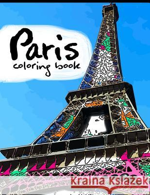 Paris Coloring Book: Adult Coloring Books Stress Relieving Patterns Geo Publisher 9781534897991