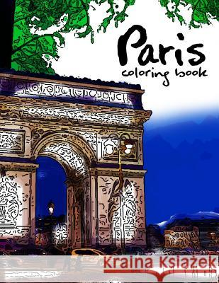 Paris Coloring Book: Fantastic Cities Coloring Book Geo Publisher 9781534898448