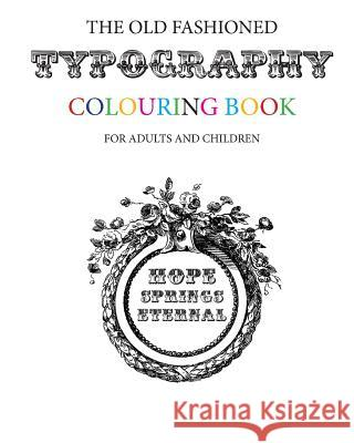 The Old Fashioned Typography Colouring Book Hugh Morrison 9781534951112