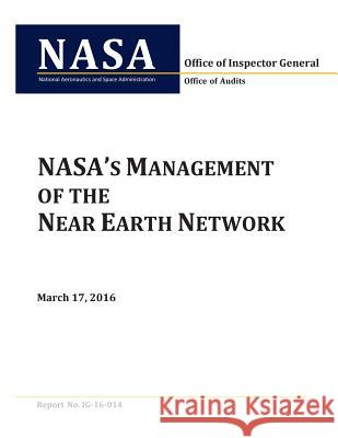 NASA's Management of the Near Earth Network National Aeronautics and Space Administr Penny Hill Press 9781534997189
