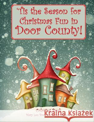 'Tis the Season for Christmas Fun in Door County Coloring Book Mary Lou Brown Sandy Mahony 9781535007627
