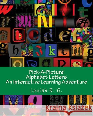 Pick-A-Picture - Alphabet Letters: An Interactive Learning Adventure Louise S 9781535133128