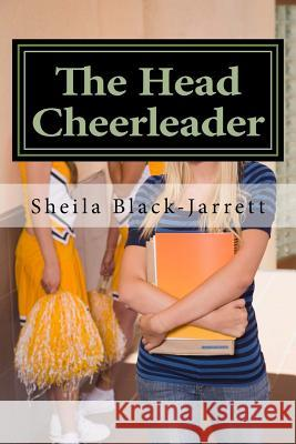 The Head Cheerleader Sheila M. Black-Jarrett 9781535144056