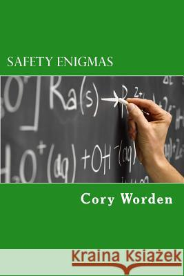 Safety Enigmas Cory Worden 9781535194204 Createspace Independent Publishing Platform