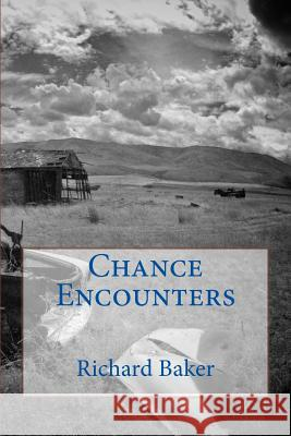 Chance Encounters Richard Baker 9781535289467