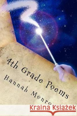 4th Grade Poems Hannah Monroe Elle' Vega 9781535347242