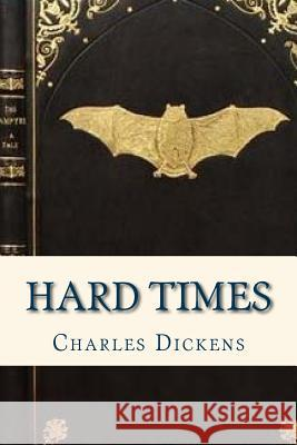 Hard Times Charles Dickens Ravell 9781535354950 Createspace Independent Publishing Platform