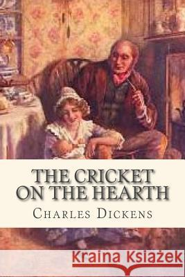 The Cricket on the Hearth Charles Dickens Ravell 9781535358057 Createspace Independent Publishing Platform