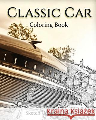 Classic Car Coloring Book: Sketch Coloring Book Anthony Hutzler 9781535413466