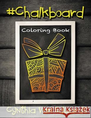 #chalkboard #coloring Book: #chalkboard Is Coloring Book #4 in the Adult Coloring Book Series Celebrating #love and #friendship (Coloring Books, C Cynthia Van Edwards 9781535428842