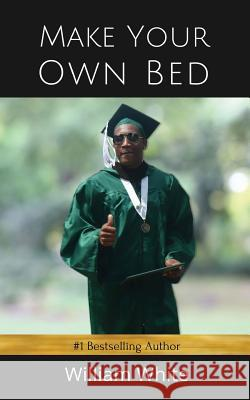 Make Your Own Bed William White 9781535429443