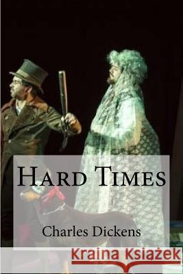 Hard Times Charles Dickens Edibooks 9781535434010 Createspace Independent Publishing Platform