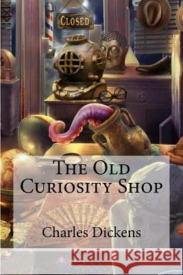 The Old Curiosity Shop Charles Dickens Edibooks 9781535434478 Createspace Independent Publishing Platform