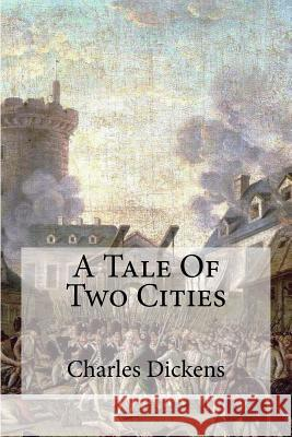 A Tale of Two Cities Charles Dickens Edibooks 9781535434645 Createspace Independent Publishing Platform