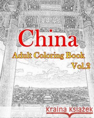 China Adult Coloring Book Vol.2: Chinese Designs Coloring Book (Adult Coloring) Mimic Mock 9781535462679