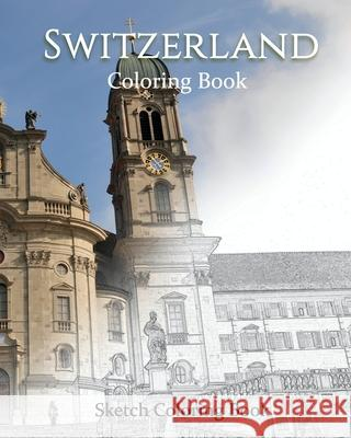 Switzerland Coloring the World: Sketch Coloring Book Anthony Hutzler 9781535468190