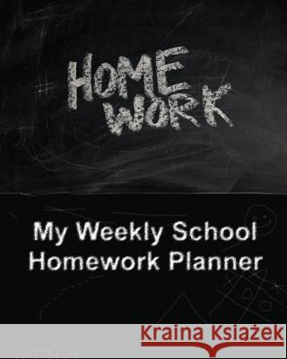 My Weekly School Homework Planner Anthea Peries 9781535480819