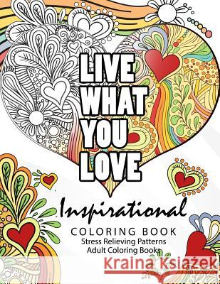 Inspirational Coloring Book: Motivational & Inspirational Adult Coloring Book: Turn Your Stress Into Success and Color Fun Typography! Inspirational Team 9781535534420