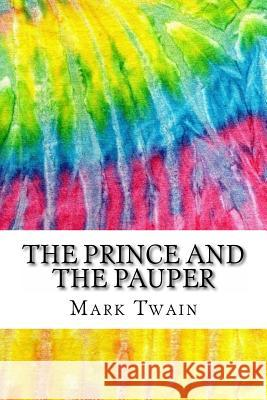 The Prince and the Pauper: Includes MLA Style Citations for Scholarly Secondary Sources, Peer-Reviewed Journal Articles and Critical Essays (Squi Twain Mark 9781535555043 Createspace Independent Publishing Platform