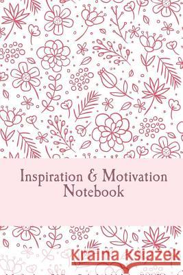 Inspiration and Motivation Notebook Freepik Com                              E. Mason 9781535581387