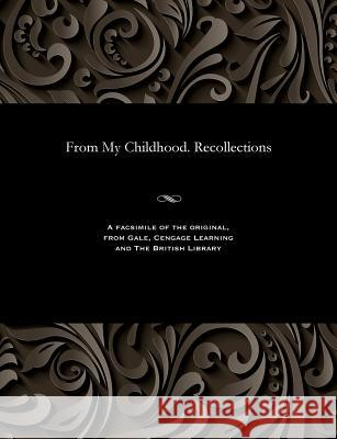 From My Childhood. Recollections A K Chertkova   9781535804882 Gale and the British Library
