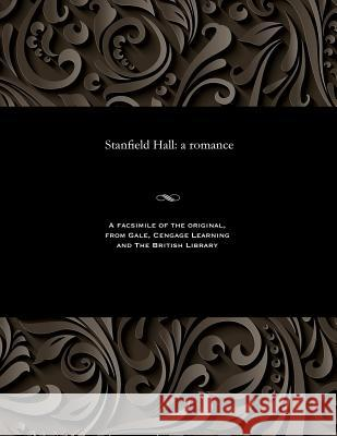 Stanfield Hall: A Romance J. F. Smith 9781535811330