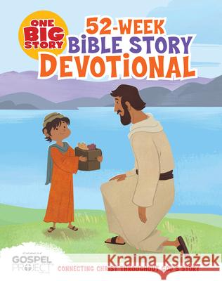 One Big Story 52-Week Bible Story Devotional B&h Editorial                            Heath McPherson 9781535934978 B&H Publishing Group